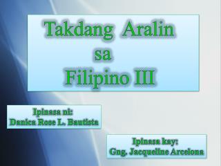 Takdang Aralin sa       Filipino III