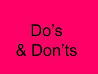 Do�s & Don�ts