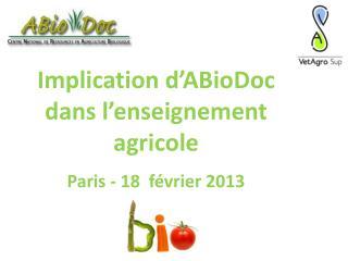 Implication d' ABioDoc  dans l'enseignement agricole Paris - 18  février 2013