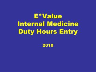 EValue Internal Medicine Duty Hours Entry  2010