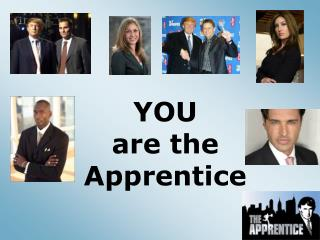 YOU are the Apprentice