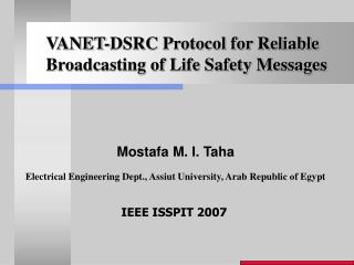 VANET-DSRC Protocol for Reliable Broadcasting of Life Safety Messages