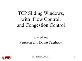 TCP Sliding Windows, with  Flow Control, and Congestion Control