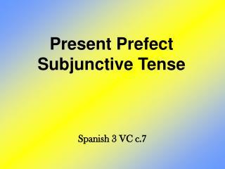 Present Prefect Subjunctive Tense