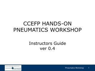 CCEFP HANDS-ON PNEUMATICS WORKSHOP