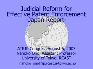 Judicial Reform for       Effective Patent Enforcement -Japan Report-