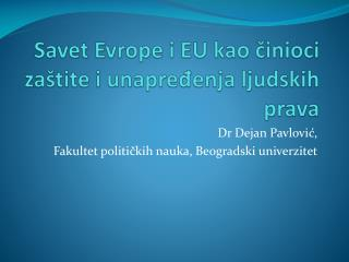 Savet Evrope i  EU  kao činioci zaštite i unapređenja ljudskih prava