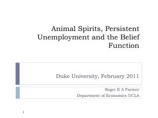 Animal Spirits, Persistent Unemployment and the Belief Function