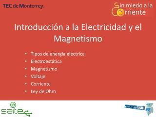 Introducci�n  a la  E lectricidad  y el  Magnetismo