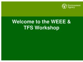 Welcome to the WEEE & TFS Workshop