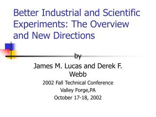Better Industrial and Scientific Experiments: The Overview and New Directions