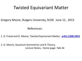 Twisted  Equivariant  Matter