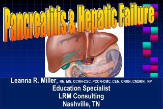 Leanna R. Miller,  RN, MN, CCRN-CSC, PCCN-CMC, CEN, CNRN, CMSRN,  NP Education Specialist