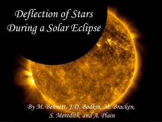 Deflection of Stars  During a Solar Eclipse