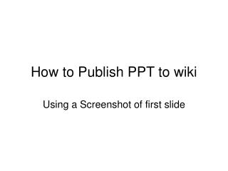 How to Publish PPT to wiki