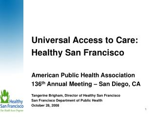 Universal Access to Care:  Healthy San Francisco American Public Health Association
