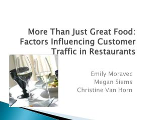 More Than Just Great Food:  Factors Influencing Customer Traffic in Restaurants