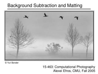 Background Subtraction and Matting