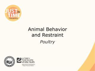 Animal Behavior  and Restraint