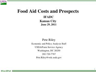 Food Aid Costs and Prospects IFADC Kansas City   June 29, 2011