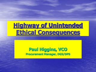 Highway of Unintended Ethical Consequences