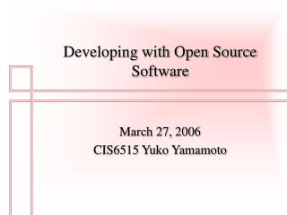 Developing with Open Source Software