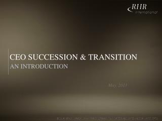 CEO SUCCESSION & TRANSITION
