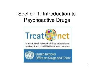 Section 1: Introduction to Psychoactive Drugs