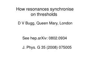 How resonances synchronise              on thresholds