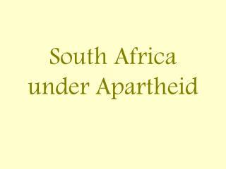 South Africa under Apartheid