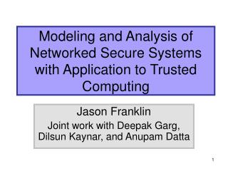 Modeling and Analysis of Networked Secure Systems with Application to Trusted Computing