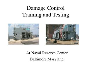 Damage Control  Training and Testing