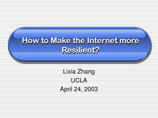 How to Make the Internet more Resilient?