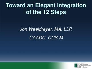 Toward an Elegant Integration  of the 12 Steps