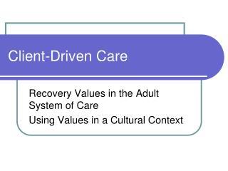 Client-Driven Care