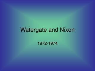 Watergate and Nixon