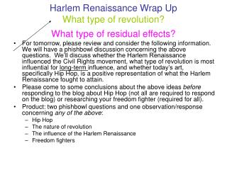 Harlem Renaissance Wrap Up What type of revolution?  What type of residual effects?