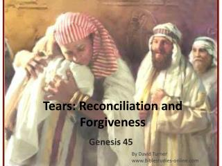 Tears: Reconciliation and Forgiveness