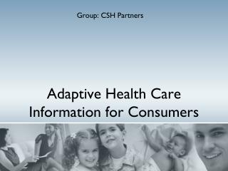 Adaptive Health Care Information for Consumers