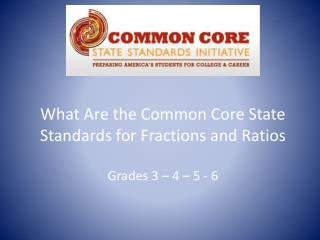 What Are the Common Core State Standards for Fractions and Ratios