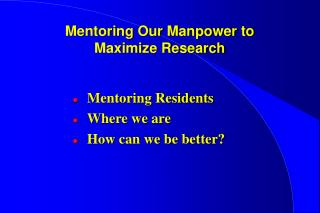 Mentoring Our Manpower to Maximize Research