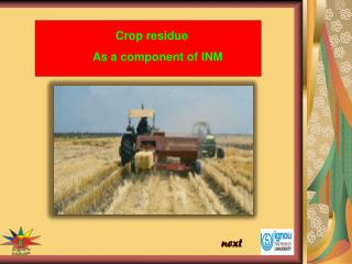 Crop residue                          As a component of INM