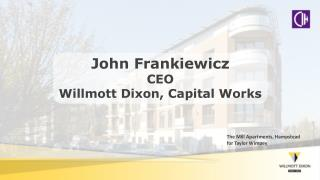 John Frankiewicz CEO  Willmott Dixon, Capital Works