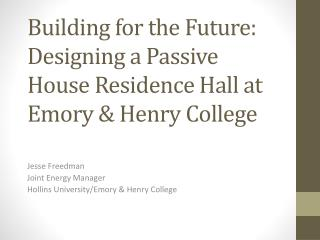 Building for the Future: Designing a Passive House Residence Hall at Emory & Henry College