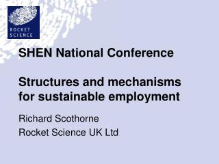 SHEN National Conference Structures and mechanisms for sustainable employment