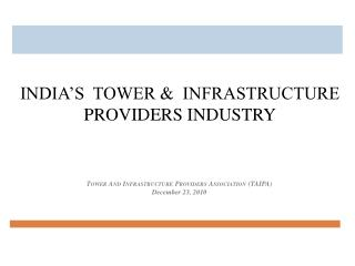 Tower And  Infrastructure Providers Association  (TAIPA ) December 23, 2010