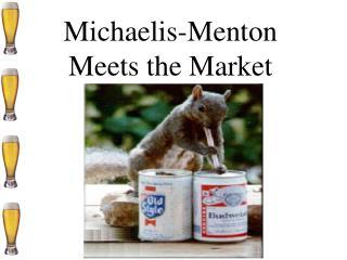 Michaelis-Menton Meets the Market