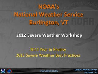 NOAA's  National Weather Service Burlington, VT 2012 Severe Weather Workshop