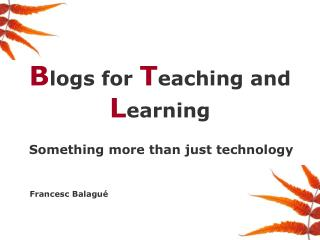 B logs for  T eaching and  L earning