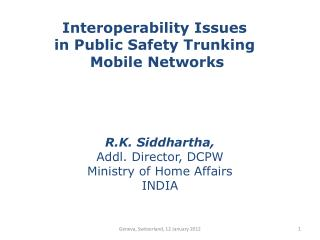 Interoperability Issues in Public Safety Trunking   Mobile Networks